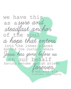 Hebrews 6:19-20 I cannot even make these things up: anchors have been on my heart all week. He is my Anchor and safety.