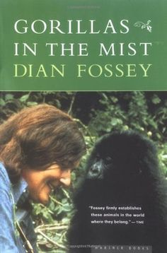 """""""One of the most important books ever written about our connection to the natural world, GORILLAS IN THE MIST is the riveting account of Dian Fossey's thirteen years in a remote African rain forest with the greatest of the great apes"""" (599.88 FOS)"""