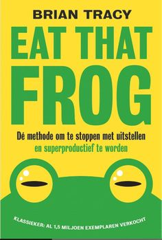 Eat that frog 9789492493071 Brian Tracey