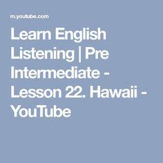 Learn English Listening | Pre Intermediate - Lesson 22. Hawaii - YouTube