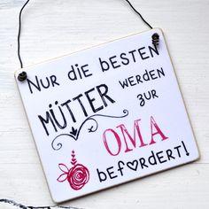 Tür- & Namensschilder - Schild Nur die BESTEN MÜTTER werden zur OMA ... - ein Designerstück von Shabbyflair-Decorations bei DaWanda