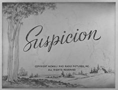 Movie title and typography from 'Suspicion' directed by Alfred Hitchcock, starring Cary Grant, Joan Fontaine, Cedric Hardwicke, Nigel Bruce Classic Film Noir, Classic Movies, Cary Grant, Movie Titles, I Movie, Movie Stars, Preston Sturges, John Carradine, Lon Chaney Jr
