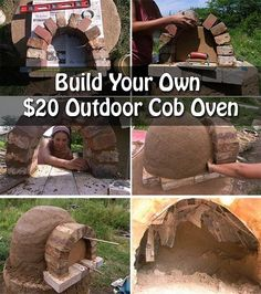 Build Your Own $20 Outdoor Cob Oven Build Your Own $20 Outdoor Cob Oven This is not the first time we have posted about building an outdoor DIY Cob/Clay oven (sometimes also know as a pizza o