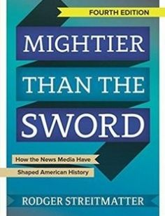 Mightier than the Sword: How the News Media Have Shaped American History free download by Rodger Streitmatter ISBN: 9780813349770 with BooksBob. Fast and free eBooks download.  The post Mightier than the Sword: How the News Media Have Shaped American History Free Download appeared first on Booksbob.com.