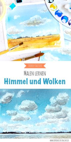 Learning to paint with watercolor: sky with clouds- Malen lernen mit Aquarell: Himmel mit Wolken Step by step instructions Abstract Watercolor, Watercolour Painting, Web Paint, Air Plant Terrarium, Cloud Art, Summer Sky, Pour Painting, Realistic Drawings, Art Abstrait