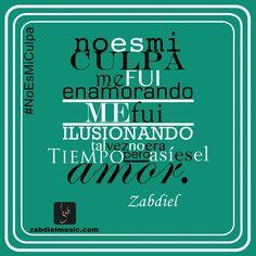 Quote│Citas - #Quote - #Citas - #Frases #Zabdiel No es mi culpa