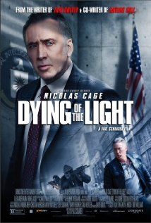 Dying of the Light (2014) ... When a devastating illness threatens to end Evan Lake's career in the C.I.A., he goes rogue to hunt down a terrorist who tortured him during a mission gone awry years ago. (19-Sep-2015)
