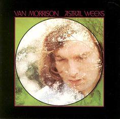 Astral Weeks -- Van Morrison