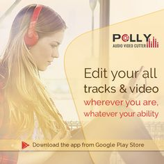 Amazing App! For edit or cut audio and Video. Download Polly Audio Video Cutter App for Android.