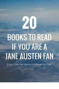 20 Books to Read if You Are a Jane Austen Fan