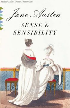 Sense and Sensibility -Jane Austen.