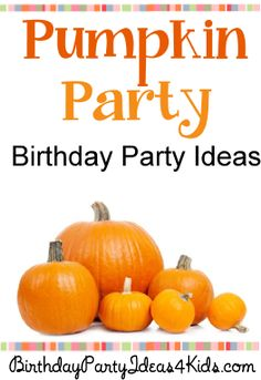 Pumpkin theme party ideas!  Fun pumpkin themed games, activities, crafts and more!  Great for kids, tweens and teens ages  5, 6, 7, 8, 9, 10, 11, 12, 13, 14, 15, 16, 17 years old.  Great for fall / autumn parties!   http://www.birthdaypartyideas4kids.com/pumpkin-party.html