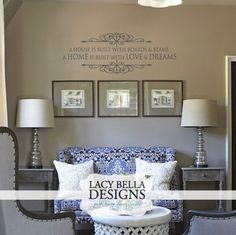 """""""A House Is Made of Boards and Beams A Home Is Made With Love and Dreams""""  Personalized decorative wall art, vinyl decal, vinyl lettering for family room living room home decor and removable adhesive vinyl wall stickers. See more Lacy Bella creations at www.lacybella.com"""