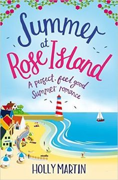 Summer at Rose Island by Holly Martin Book Review - Synopsis/Summary, Rating, Review