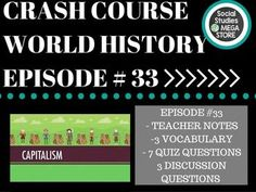 CRASH COURSE WORLD HISTORY Capitalism and Socialism Ep. 33. Included in this download: