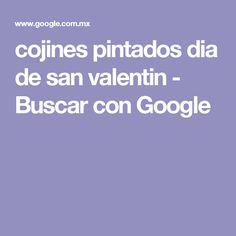 cojines pintados dia de san valentin - Buscar con Google