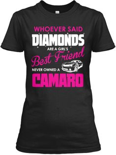 Camaros Are A Girls Best Friend Ltd! | Teespring