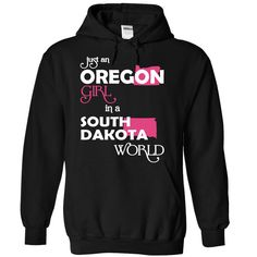 (Oregon001) Just An Oregon ᗐ Girl In A South_Dakota ᗐ WorldIn a/an name worldt shirts, tee shirts