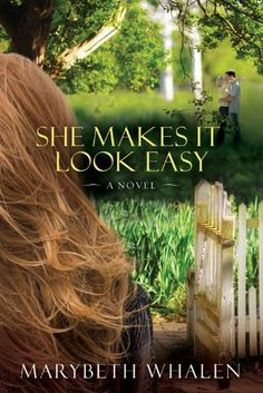 $1.99 today on Kindle  She Makes It Look Easy: A Novel - Kindle edition by Marybeth Whalen. Religion & Spirituality Kindle eBooks @ Amazon.com.