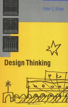 http://www.amazon.com/Design-Thinking-Peter-G-Rowe/dp/026268067X/ref=sr_1_1?ie=UTF8&qid=1378784075&sr=8-1&keywords=9780262680677#reader_026268067X