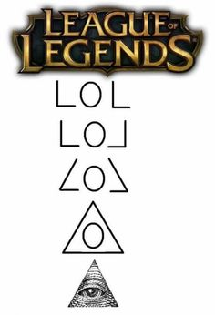 League of Legends = Illuminati, confirmed I also believe Magikarpusedfly on YouTube covered this with the Donger.