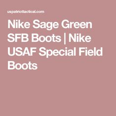 Nike Sage Green SFB Boots | Nike USAF Special Field Boots