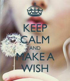 KEEP CALM AND MAKE A WISH