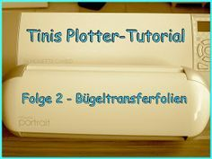 Sewing Tini: Tinis Plottertutorial - Folge 2 - Folien Silhouette Cameo, Puzzles, Decoupage, Cricut, Container, Bullet Journal, Studio, Madness, Plotter Freebie
