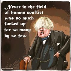 Never in the field of human cock-ups was so much criticism written by so few and ignored by so many. Political Satire, Political Cartoons, Boris Johnson Funny, Answer To Life, Sound Of Music, Best Memes, Self Help, Funny Jokes, Funny Pictures