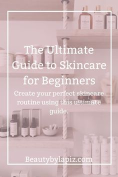 ultimate guide to skincare for beginners. Create your perfect skincare routine using this ultimate guide!The ultimate guide to skincare for beginners. Create your perfect skincare routine using this ultimate guide! Oily Skin Care, Skin Care Regimen, Skin Care Tips, Dry Skin, Skin Tips, Smooth Skin, Skin Care Routine For 20s, Skin Routine, Skincare Routine
