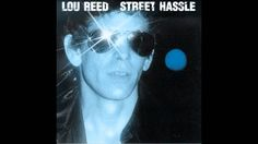 Lou Reed Street Hassle (HQ)