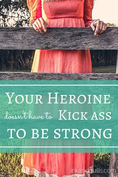 "Everyone wants a #strongheroine, but what exactly does it mean to be ""strong""? #Writers need to change our perception of feminine strength. http://inkandquills.com/2015/04/22/your-heroine-doesnt-have-to-kick-ass-to-be-strong/"