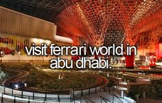 Visit Ferrari World in Abu Dhabi (and ride the Formula Rossa, the world's fastest roller coaster) #bucketlist