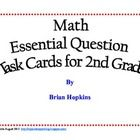 $ This is a set of Math Essential Questions for 2nd Grade.  A couple of the standards have more than one question.  There are 4 cards per page.  They...