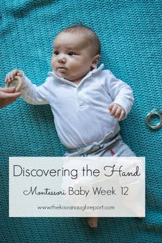 Discovering the Hand -- Montessori Baby Week 12! Here are some more thoughts on discovering the hand, on first toys and a peek at tactile mobiles!