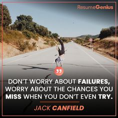 """""""Don't worry about failures, worry about the chances you miss when you don't even try. Online Resume Builder, Free Resume Builder, Resume Maker, Jack Canfield, Perfect Resume, Only Online, Professional Resume, Resume Templates, Don't Worry"""