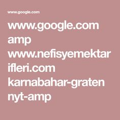 www.google.com amp www.nefisyemektarifleri.com karnabahar-graten nyt-amp