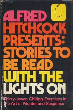hitchcock stories to be read with the lights on colourful typography Book Cover Design, Book Design, Typography Letters, Lettering, Creative Typography, Science Fiction Magazines, Vintage Book Covers, Beautiful Book Covers, Alfred Hitchcock