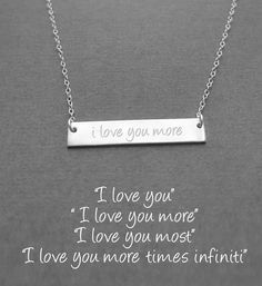 A pretty I Love You More Bar Necklace! This engraved necklace makes the perfect addition to your jewelry collection. It also makes a great gift!
