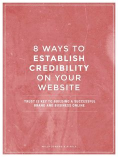 8 top ways to establish credibility on your website | Establishing credibility is key to building a successful brand and business online. Without it, you will struggle to turn visitors to your website into paying customers.