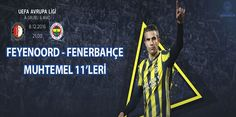 Feyenoord Fenerbahçe Maçı Muhtemel 11'leri - Feyenoord FB Muhtemel 11'ler
