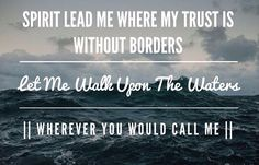 My soul will rest in Your embrace For I am Yours, and You are mine Oceans--Hillsong United