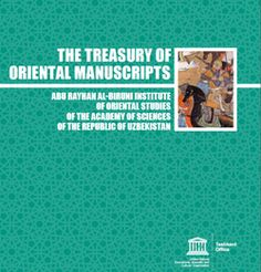 """A landmark in humanity's documentary heritage, the manuscript collection from Abu Rayhan al-Biruni Institute of Oriental Studies is now presented and mapped in a new book, published by UNESCO Office in Tashkent: """"The Treasury of Oriental Manuscripts"""". Gifts For Boss, Plan Design, Writing A Book, Book Publishing, New Books, Documentaries, Innovation, Study, Science"""