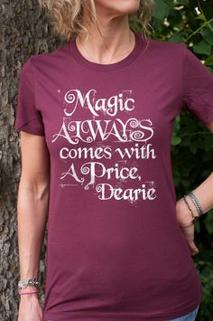 Once Upon a Time, Magic Always Comes With a Price Dearie, Rumpelstiltskin Women's T-Shirt. Silver on Maroon
