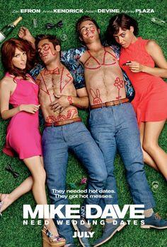 Mike and Dave Need Wedding Dates (2016) directed by: Jake Szymanski starring: Zac Efron, Adam DeVine, Anna Kendrick, Aubrey Plaza