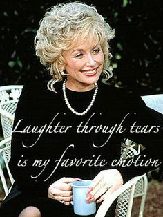 """Laughter through tears is my favourite emotion"" Truvy Jones (Dolly Parton) in Steel Magnolias Fabulous Quotes, Cute Quotes, Steel Magnolias Quotes, Dolly Parton Quotes, Rodeo Quotes, Movie Facts, Wedding Humor, Women Life, Great Movies"