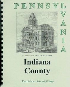 PAINDIANA COUNTY HISTORY Compiled From 4 Rare SourcesBLAIRSVILLE PENNSYLVANIA