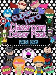 Super Hero Classroom Decor Pack ~Polka Dots~  Includes everything you need for setting up a Super Hero Classroom... 175 pages of content so far!