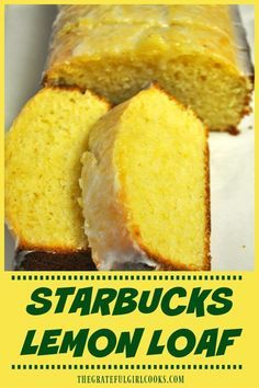 Starbucks Lemon Loaf / The Grateful Girl Cooks! You're gonna LOVE this copycat version of the famous Starbucks lemon loaf, bursting with flavor! It's EASY to make it yourself slices) and save money! via The Grateful Girl Cooks! Loaf Recipes, Pound Cake Recipes, Lemon Recipes, Baking Recipes, Köstliche Desserts, Dessert Recipes, Lemon Bread, Lemon Loaf Cake, Easy Lemon Cake