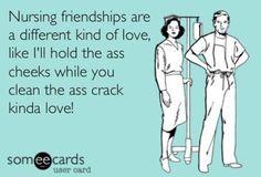 My nurse friends know its true!